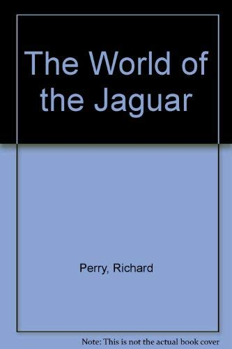 The world of the jaguar: Perry, Richard