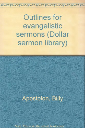 9780801000119: Outlines for evangelistic sermons (Dollar sermon library)