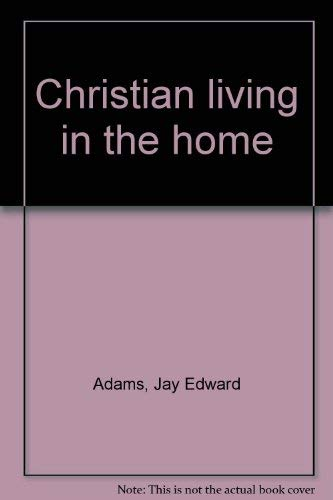 9780801000515: Christian living in the home