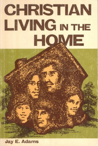 9780801000522: Christian Living in the Home