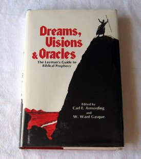 Dreams, Visions, and Oracles: The Layman's Guide: Carl E. Armerding