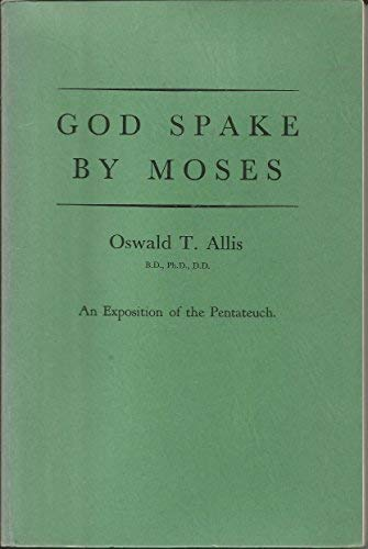 9780801001093: God Spake by Moses: An Exposition of the Pentateuch