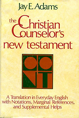 9780801001192: The Christian Counselor's New Testament: A New Translation in Everyday English With Notations, Marginal References, and Supplemental Helps