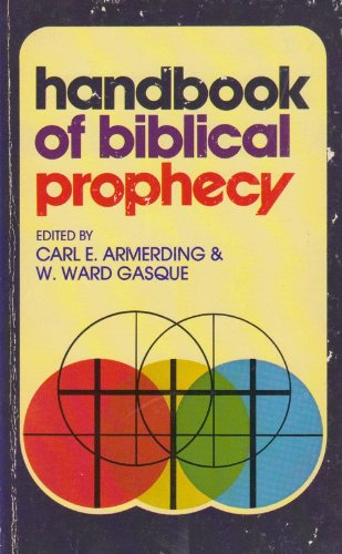 Handbook of Biblical Prophecy: Armerding, Carl E.;