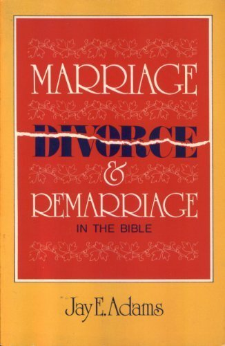 9780801001680: Marriage, Divorce and Remarriage in the Bible