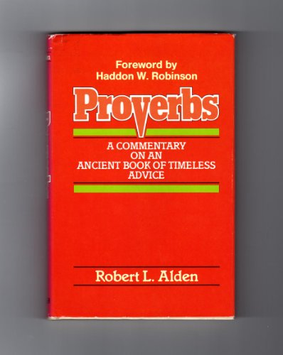 9780801001949: Proverbs: A Commentary on an Ancient Book of Timeless Advice