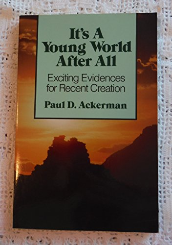 9780801002045: It's a Young World after All: Exciting Evidences for Recent Creation