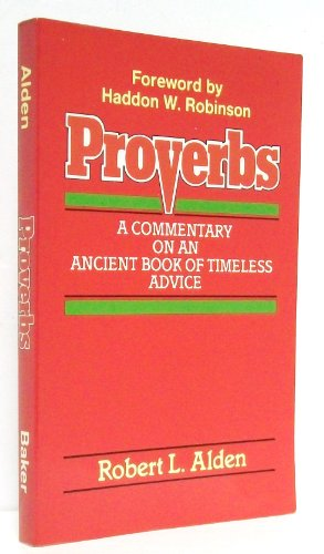 9780801002168: Proverbs: A Commentary on an Ancient Book of Timeless Advice