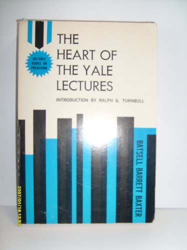 The Heart of Yale Lectures (0801005477) by Baxter, Batsell Barrett