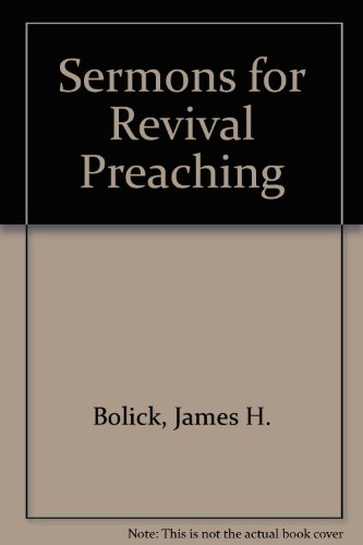 Sermons for Revival Preaching: James H. Bolick