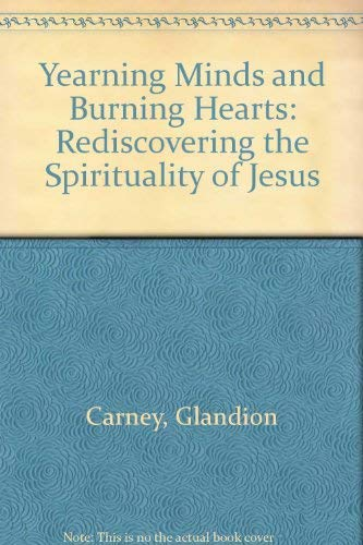 9780801005787: Yearning Minds and Burning Hearts: Rediscovering the Spirituality of Jesus