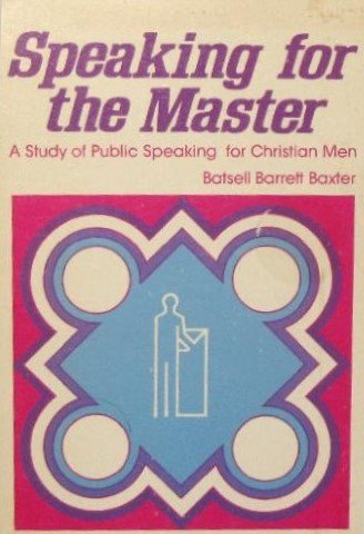Speaking for the Master (0801005884) by Baxter, Batsell Barrett