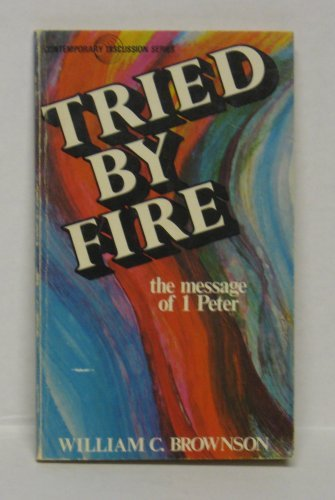 9780801005923: Tried by fire: The message of I Peter