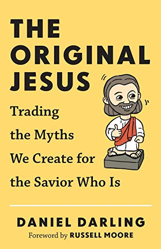9780801006494: The Original Jesus: Trading the Myths We Create for the Savior Who Is