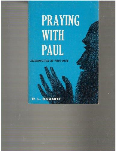 Praying with Paul,: R. L Brandt