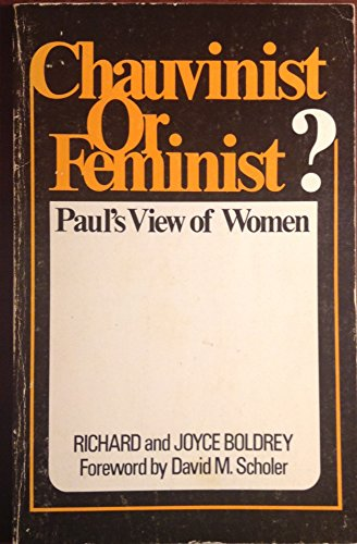 Chauvinist or feminist?: Paul's view of women: Boldrey, Richard