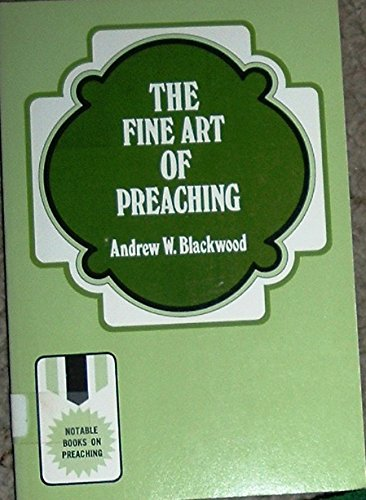 9780801006630: The Fine Art of Preaching