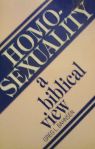 Homosexuality: A Biblical View (0801007445) by Greg L. Bahnsen