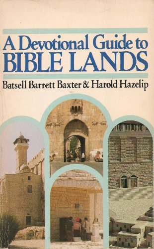 A devotional guide to Bible lands (0801007836) by Baxter, Batsell Barrett