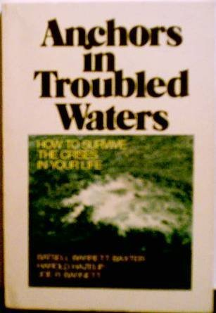 Anchors in troubled waters: How to survive the crises in your life (0801008069) by Baxter, Batsell Barrett