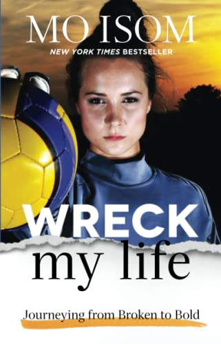 9780801008146: Wreck My Life: Journeying from Broken to Bold