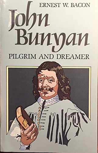 9780801008696: Bunyan Pilgrim and Dreamer: John Bunyan - His Life and Work
