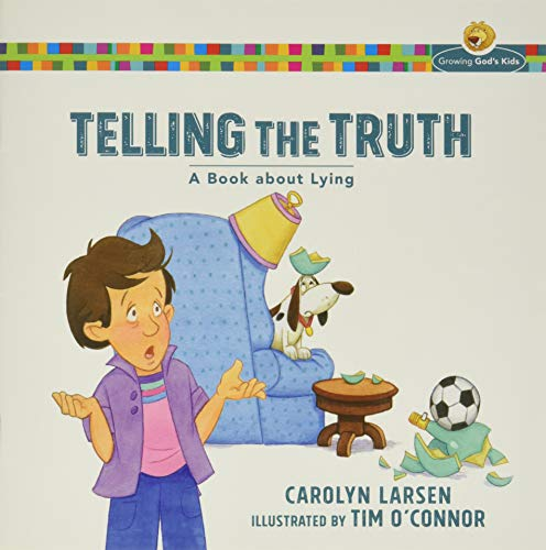 9780801009266: Telling the Truth: A Book about Lying (Growing God's Kids)