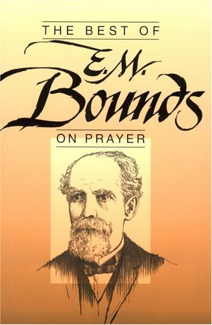 Best of E.M. Bounds on Prayer (Best: Bounds, Edward McKendree,