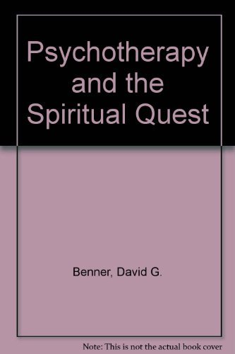 Psychotherapy and the Spiritual Quest (0801009480) by David G. Benner