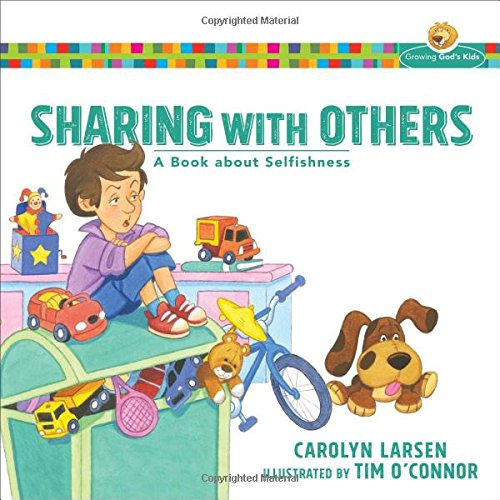 9780801009600: Sharing with Others: A Book about Selfishness (Growing God's Kids)