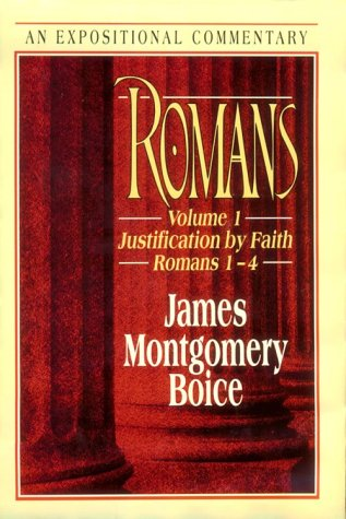 Romans Volume 1 Justification By Faith. Romans 1-4. An Expositional Commentary. (Signed copy).: ...