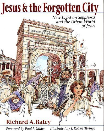 9780801010163: Jesus & the Forgotten City: New Light on Sepphoris and the Urban World of Jesus
