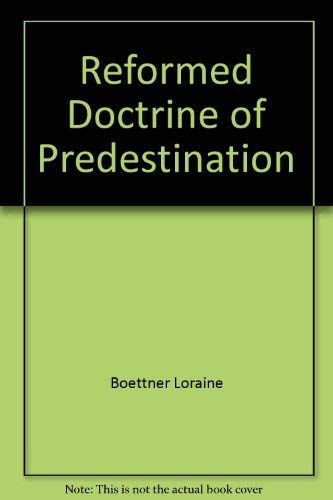 9780801010231: Reformed Doctrine of Predestination