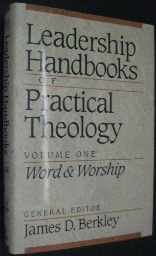 Leadership Handbooks of Practical Theology: Volume 1: Editor-James D. Berkley