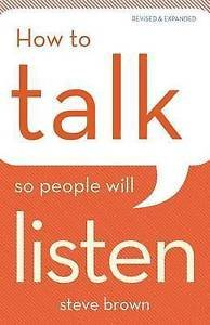 9780801010576: How to Talk So People Will Listen