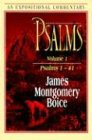 Psalms Vol. 1: Psalms 1-41 (Expositional Commentary): James Montgomery Boice