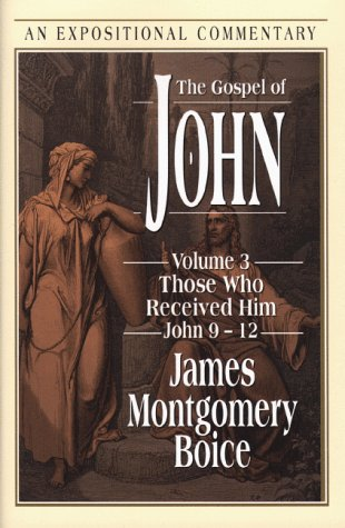 9780801010873: 3: The Gospel of John: Those Who Received Him John 9-12 (Expositional Commentary)