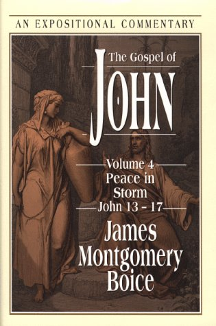 9780801011061: The Gospel of John: Peace in Storm, John 13-17
