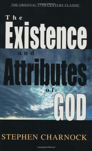 Existence and Attributes of God, The (0801011124) by Stephen Charnock