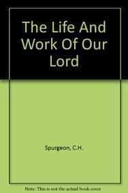 Life and Work of Our Lord, The: Baker Publishing Group