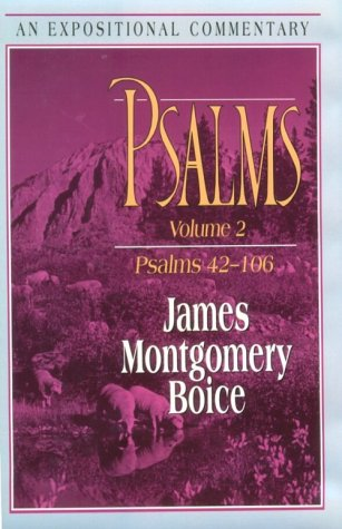 Psalms: Vol 2 (42-106) (Expositional Commentary): Boice, J.M.
