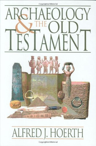 Archaeology and the Old Testament: Hoerth, Alfred