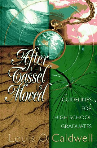 9780801011337: After the Tassel Is Moved: Guidelines for High School Graduates