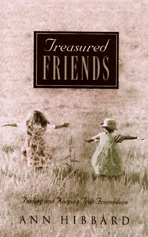 9780801011504: Treasured Friends: Finding and Keeping True Friendships
