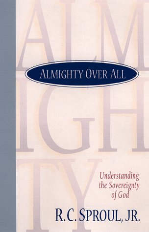 9780801011733: Almighty over All: Understanding the Sovereignty of God