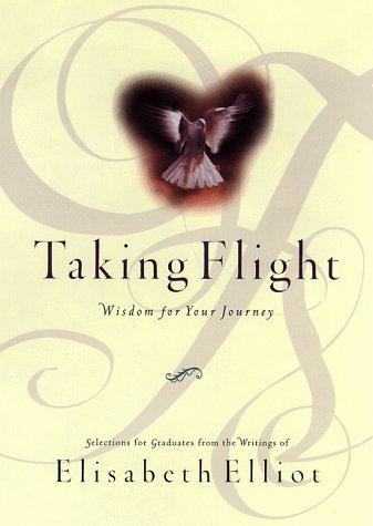 9780801011801: Taking Flight: Wisdom for Your Journey