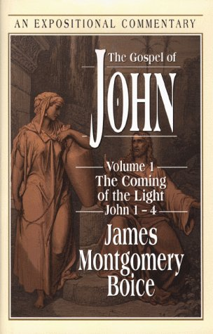 The Gospel of John: The Coming of the Light (Expositional Commentary) (9780801011825) by James Montgomery Boice