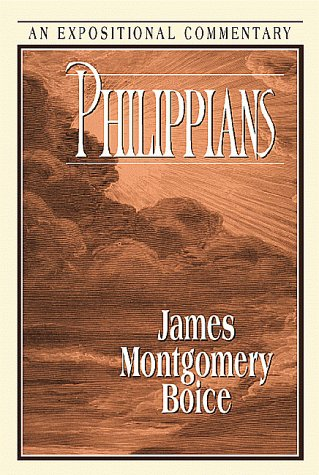 Philippians, An Expositional Commentary: Boice, James Montgomery