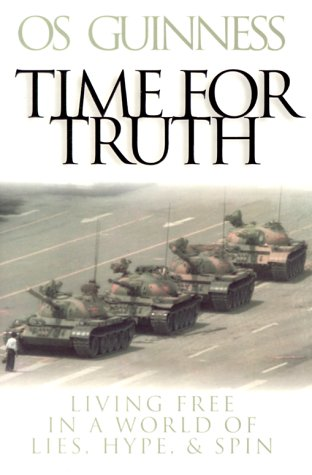 9780801011955: Time for Truth: Living Free in a World of Lies, Hype & Spin