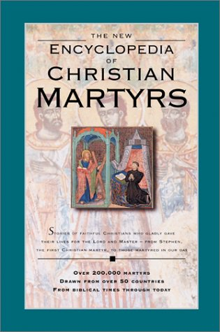 9780801012259: The New Encyclopedia of Christian Martyrs
